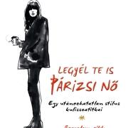 Anne Berest - Audrey Diwan - Caroline de Maigret - Sophie Mas: Legyél te is párizsi nő