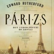 Edward Rutherford: Párizs  Egy város fényei és árnyai