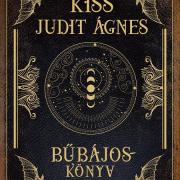 Könyvajánló: Kiss Judit Ágnes Bűbájoskönyv
